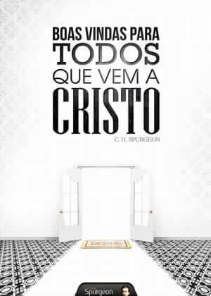 E-book Boas Vindas Para Todos que Vem a Cristo de Charles Spurgeon