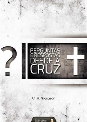 E-book Perguntas e Respostas desde a Cruz de Charles Spurgeon