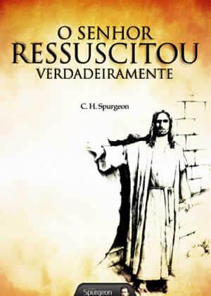 E-book O Senhor Ressuscitou Verdadeiramente de Charles Spurgeon