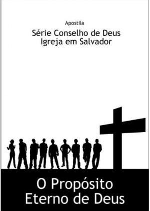 Apostila Série Conselho de Deus: O Propósito Eterno de Deus em PDF