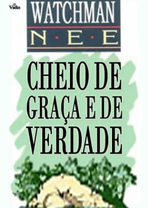 E-book Cheio de Graça e de Verdade de Watchman Nee