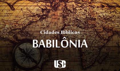 Cidade Bíblica – Babilônia
