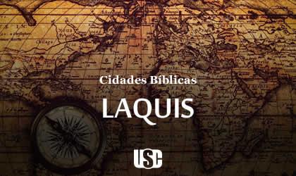 Cidade Bíblica – Laquis