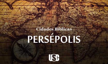 Cidade Bíblica – Persépolis