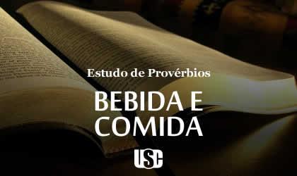 Textos de Provérbios sobre Bebida e Comida