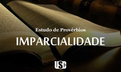 Textos de Provérbios sobre Imparcialidade