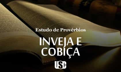 Textos de Provérbios sobre Inveja e Cobiça