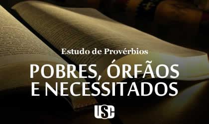 Textos de Provérbios sobre Pobres, Órfãos e Necessitados