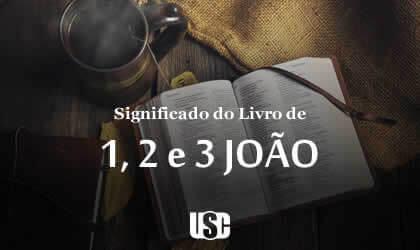 Significado do livro de 1, 2 e 3 João