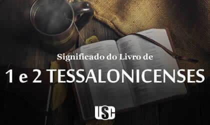 Significado do livro de 1 e 2 Tessalonicenses