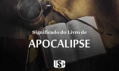 Significado do livro de Apocalipse ou Revelação