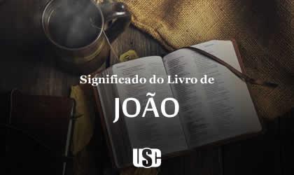 Significado do livro do Evangelho de João