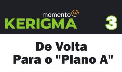 """De Volta Para o """"Plano A"""" – [mk3]"""