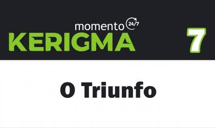 O Triunfo – [mk7]